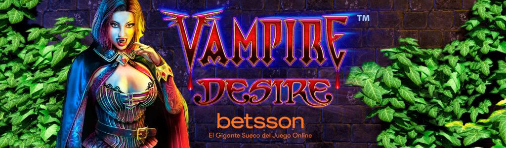 Tragamoneda Vampire Desire 2020